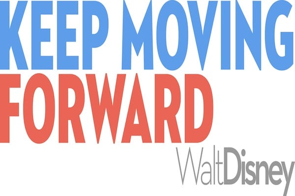 Keep Moving Forward Quote Disney Walt Disney Quotes Meet The